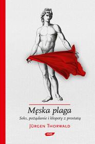 okładka Męska plaga. Seks, pożądanie i kłopoty z prostatą, Książka | Jürgen Thorwald