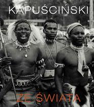 okładka Ze świata, Książka | Ryszard Kapuściński