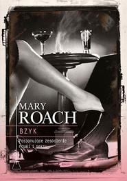 okładka Bzyk. Pasjonujące zespolenie nauki i seksu, Książka | Mary Roach