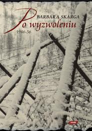 okładka Po wyzwoleniu… (1944–1956), Książka | Barbara  Skarga