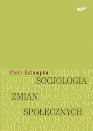 okładka Socjologia zmian społecznych, Książka | Piotr Sztompka