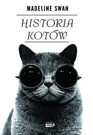 okładka Historia kotów, Książka   Swan Madeline