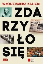 okładka Zdarzyło się, Książka | Włodzimierz Kalicki