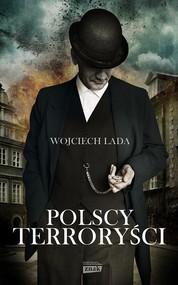 okładka Polscy terroryści, Książka | Wojciech Lada