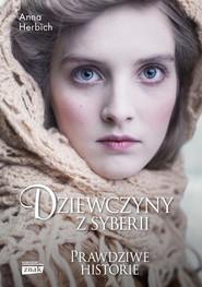 okładka Dziewczyny z Syberii, Książka | Anna Herbich