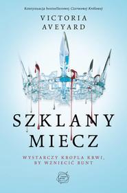 okładka Szklany miecz, Książka | Victoria Aveyard