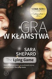 okładka Gra w kłamstwa, Książka   Sara Shepard