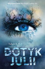 okładka Dotyk Julii, Książka | Tahereh Mafi