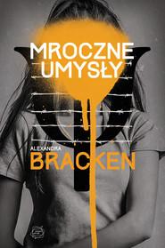 okładka Mroczne umysły, Książka   Alexandra Bracken