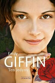 okładka Ten jedyny, Książka | Emily Giffin