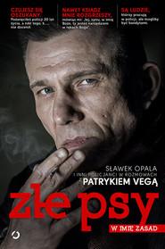 okładka Złe psy. W imię zasad, Książka | Patryk Vega
