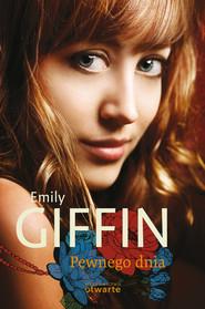 okładka Pewnego dnia, Książka | Emily Giffin