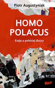 okładka Homo polacus. Eseje o polskiej duszy, Książka   Piotr Augustyniak