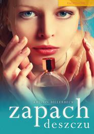 okładka Zapach deszczu , Książka | Billerbeck Kristin