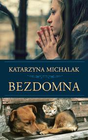 okładka Bezdomna , Książka | Katarzyna Michalak