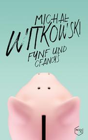 okładka Fynf und cfancyś, Książka | Michał Witkowski