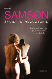 okładka Życie po mężczyźnie, Książka | Hanna Samson