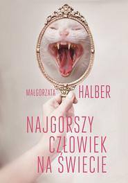 okładka Najgorszy człowiek na świecie, Książka   Małgorzata Halber