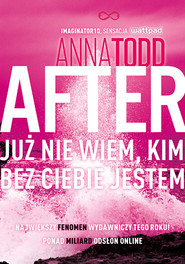 okładka After 2. Już nie wiem, kim bez ciebie jestem, Książka | Anna Todd