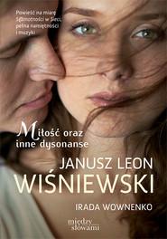 okładka Miłość oraz inne dysonanse, Książka | Janusz Leon Wiśniewski, Irada Wownenko