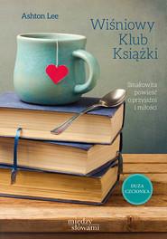 okładka Wiśniowy Klub Książki , Książka | Ashton Lee