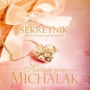 okładka Sekretnik, czyli przepis na szczęście, Książka | Katarzyna Michalak