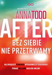 okładka After 4. Bez siebie nie przetrwamy, Książka | Anna Todd