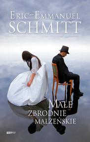 okładka Małe zbrodnie małżeńskie, Książka | Eric-Emmanuel Schmitt