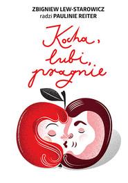 okładka Kocha, lubi, pragnie, Książka | Zbigniew Lew-Starowicz