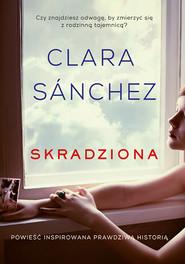 okładka Skradziona, Książka | Clara Sánchez