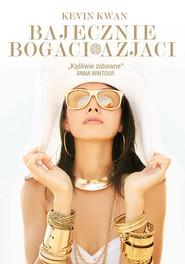 okładka Bajecznie bogaci Azjaci , Książka | Kwan Kevin
