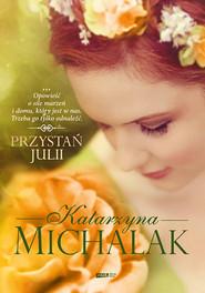okładka Przystań Julii, Książka | Katarzyna Michalak