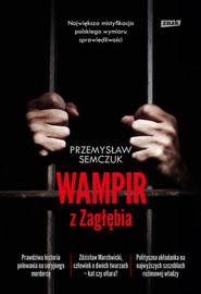okładka Wampir z Zagłębia, Książka   Przemysław Semczuk