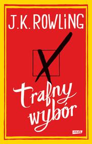 okładka Trafny wybór, Książka   J.K. Rowling