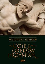 okładka Dzieje Greków i Rzymian, Książka | Zygmunt Kubiak