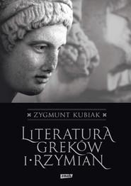 okładka Literatura Greków i Rzymian, Książka | Zygmunt Kubiak