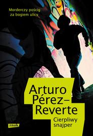 okładka Cierpliwy snajper, Książka   Pérez-Reverte Arturo