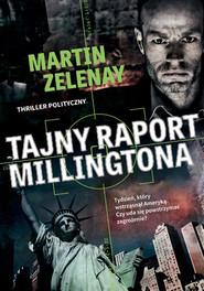 okładka Tajny raport Millingtona, Książka | Martin ZeLenay