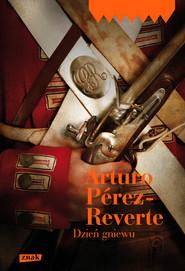 okładka Dzień gniewu, Książka   Pérez-Reverte Arturo