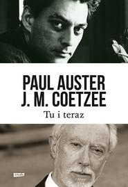 okładka Tu i teraz. Listy 2008–2011, Książka | Paul Auster, Maxwell Coetzee John