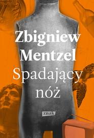 okładka Spadający nóż, Książka   Zbigniew Mentzel