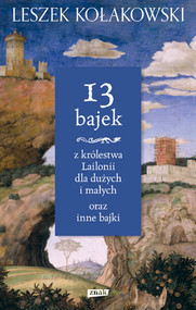 okładka 13 bajek z królestwa Lailonii dla dużych i małych, Książka | Leszek Kołakowski
