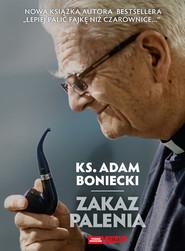 okładka Zakaz palenia, Książka   ks. Adam Boniecki