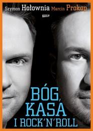 okładka Bóg, kasa i rock'n'roll, Książka   Szymon Hołownia, Marcin Prokop
