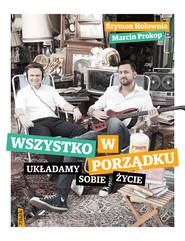 okładka Wszystko w porządku. Układamy sobie życie, Książka | Szymon Hołownia, Marcin Prokop