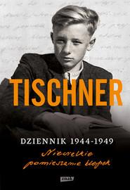okładka Dziennik 1944-1949. Niewielkie pomieszanie klepek, Książka | Józef Tischner