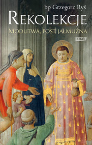 okładka Rekolekcje. Modlitwa, post, jałmużna, Książka | Grzegorz Ryś