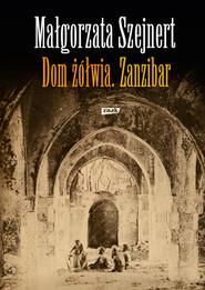 okładka Dom żółwia. Zanzibar, Książka | Małgorzata Szejnert