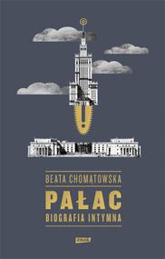 okładka Pałac. Biografia intymna, Książka | Beata Chomątowska