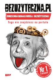okładka Bezuzyteczna.pl. Codzienna dawka wiedzy bezużytecznej, Książka | Szuplewski Marcel, Dawid Tekiela, Marcel Szuplewski, Dawid Tekiela,
